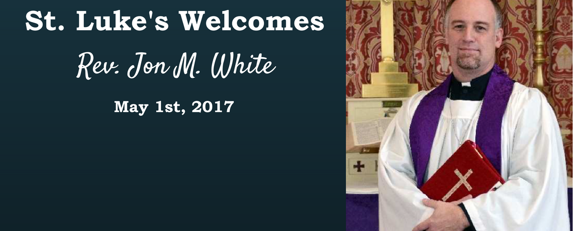 St. Luke's Welcomes a New Rector!