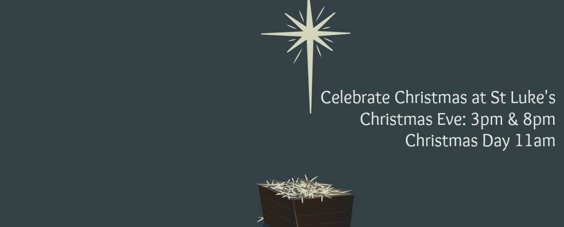 Celebrate Christmas at St Luke's!